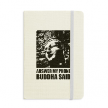 Answer My Phone Buddha Said Notebook Fabric Hard Cover Classic Journal Diary A5