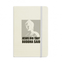 Buddha Said Jesus Did That Notebook Fabric Hard Cover Classic Journal Diary A5