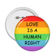 LGBT Rainbow Gay Lesbian Transgender Bisexuals Support Love Is A Human Right  Flag Illustration Round Pins Badge Button Clothing Decoration 5pcs