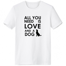 Animal Protector Pet All You Need Is Love And A Dog Pattern Crew-Neck White T-shirt Spring and Summer Tagless Comfort Cotton Sports T-shirts