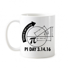 PI Day π Round It Up 3.1416 Math Lovers Mathematics Symbol Quotes Design Classic Mug White Pottery Ceramic Cup Milk Coffee With Handles 350 ml