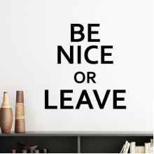 Be Nice or Leave Creative Quotes Design Silhouette  Removable Wall Sticker Art Decals Mural DIY Wallpaper for Room Decal