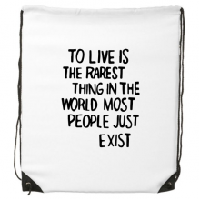 To Live Is the Rarest Thing in the World Most People Just Exist Motivation Encouragement Quotes Drawstring Backpack Fine Lines Shopping Shoulder Environmental Polyester Bag