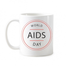 1st December World AIDS Day HIV Awareness Solidarity Symbol Classic Mug White Pottery Ceramic Cup Gift Milk Coffee With Handles 350 ml