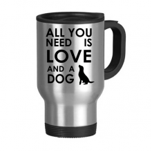Animal Protector Pet Lover Pet Slave Comic Style All You Need Is Love And A Dog Creative Pattern Stainless Steel Travel Mug Travel Mugs Gifts With Handles 13oz