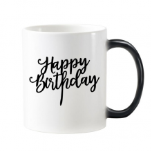 Abstract Letters Happy Birthday Abstract Gifts Presents  Blessing Beautiful Best Wishes Morphing Heat Sensitive Changing Color Mug Cup Gift Milk Coffee With Handles 350 ml