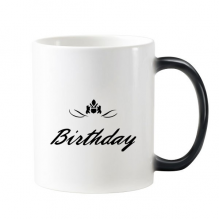 Abstract Flower Black And White Happy Birthday Gifts Presents Letters Blessing Beautiful Best Wishes Morphing Heat Sensitive Changing Color Mug Cup Gift Milk Coffee With Handles 350 ml