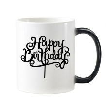 Abstract Black And White Happy Birthday Gifts Presents Letters Blessing Beautiful Best Wishes Morphing Heat Sensitive Changing Color Mug Cup Gift Milk Coffee With Handles 350 ml