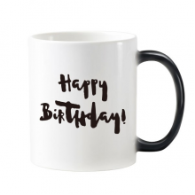 Abstract Happy Birthday Gifts Presents Letters Blessing Beautiful Best Wishes Morphing Heat Sensitive Changing Color Mug Cup Gift Milk Coffee With Handles 350 ml
