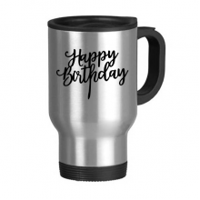 Abstract Letters Happy Birthday Abstract Gifts Presents  Blessing Beautiful Best Wishes Stainless Steel Travel Mug Travel Mugs Gifts With Handles 13oz