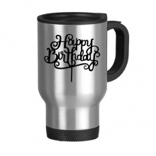 Abstract Black And White Happy Birthday Gifts Presents Letters Blessing Beautiful Best Wishes Stainless Steel Travel Mug Travel Mugs Gifts With Handles 13oz