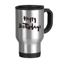 Abstract Happy Birthday Gifts Presents Letters Blessing Beautiful Best Wishes Stainless Steel Travel Mug Travel Mugs Gifts With Handles 13oz