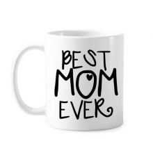 Best Mom Ever Words Quotes Family Mother's Day Classic Mug White Pottery Ceramic Cup Gift Milk Coffee With Handles 350 ml