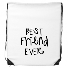 Friendship Best Friend Ever Words Quotes Drawstring Backpack Shopping Sports Bags Gift