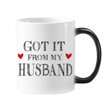 Got It From My Husband Valentine's Day Present For Wife Morphing Heat Sensitive Changing Color Mug Cup Gift Milk Coffee With Handles 350 ml