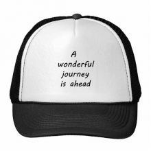 A Wenderful Journey Is Ahead Inspirational Quote Sayings Trucker Hat Baseball Cap Nylon Mesh Hat Cool Children Hat Adjustable Cap Gift