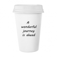 A Wenderful Journey Is Ahead Inspirational Quote Sayings Classic Mug White Pottery Ceramic Cup Milk Coffee Cup Gift 350 ml