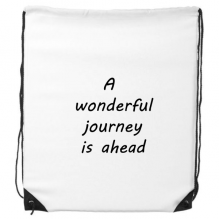 A Wenderful Journey Is Ahead Inspirational Quote Sayings Drawstring Backpack Fine Lines Shopping Creative Handbag Gift Shoulder Environmental Polyester Bag