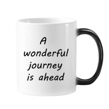 A Wenderful Journey Is Ahead Inspirational Quote Sayings Morphing Heat Sensitive Changing Color Mug Cup Gift Milk Coffee With Handles 350 ml