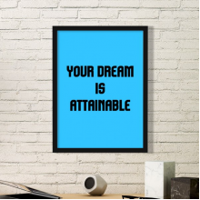Your Dream is Attainable Inspirational Quote Sayings Simple Picture Frame Art Prints of Paintings Home Wall Decal