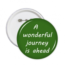 A Wenderful Journey Is Ahead Inspirational Quote Sayings Round Pins Badge Button Clothing Decoration Gift 5pcs