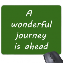 A Wenderful Journey Is Ahead Inspirational Quote Sayings Rectangle Non-Slip Rubber Mousepad Game Mouse Pad Gift