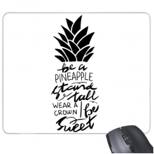 Be a Pineapple Stand Tall Sweet Quote Mouse Pad Non-Slip Rubber Mousepad Game Office