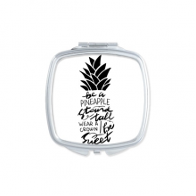 Be a Pineapple Stand Tall Sweet Quote Square Compact Makeup Pocket Mirror Portable Cute Small Hand Mirrors Gift