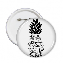 Be a Pineapple Stand Tall Sweet Quote Round Pins Badge Button Clothing Decoration Gift 5pcs