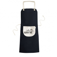 Always Kiss Me Quote Cooking Kitchen Black Bib Aprons With Pocket for Women Men Chef Gifts