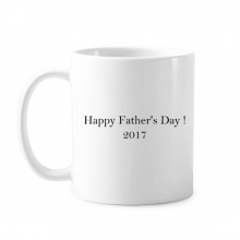 2017 Happy Father Day Festival Quote Classic Mug White Pottery Ceramic Cup Gift With Handles 350 ml