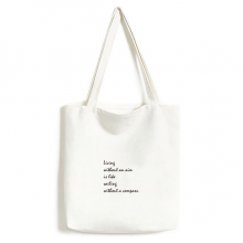 Slogan Living Without An Aim Is Like Sailing Without A Compass Environmentally Tote Canvas Bag Shopping Handbag Craft Washable