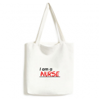Quote I Am A Nurse Canvas Bag Environmentally Tote Large Gift Capacity Shopping Bags