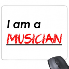 Quote I Am A Musician Mouse Pad Non-Slip Rubber Mousepad Game Office