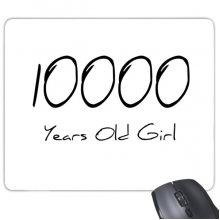 10000 years old Girl Age Rectangle Non-Slip Rubber Mousepad Game Mouse Pad Gift