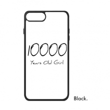 10000 years old Girl Age iPhone 7/7 Plus Cases iPhonecase  iPhone Cover Phone Case Gift