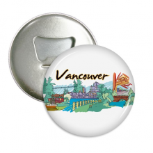 Canada Flavor Vancouver Landmark Picture Round Bottle Opener Refrigerator Magnet Pins Badge Button Gift 3pcs