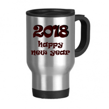 2018 Happy New Year Lovely Font Stainless Steel Travel Mug Travel Mugs Gifts With Handles 13oz