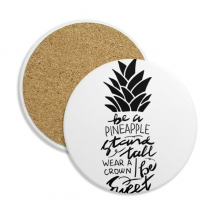 Be a Pineapple Stand Tall Sweet Quote Coaster Cup Mug Tabletop Protection Absorbent Stone