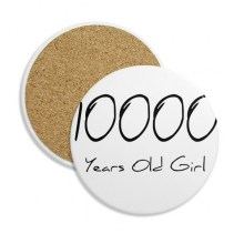 10000 years old Girl Age Ceramic Coaster Cup Mug Holder Absorbent Stone for Drinks 2pcs Gift