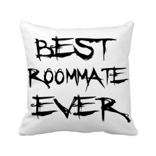 Best Roommate Ever Graduation season Throw Pillow Square Cover
