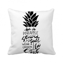 Be a Pineapple Stand Tall Sweet Quote Throw Pillow Sleeping Sofa Cushion Cover
