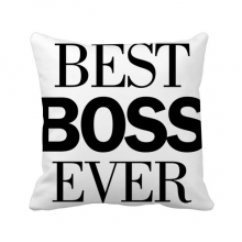 Best Boss Ever Quote Throw Pillow Square Cover