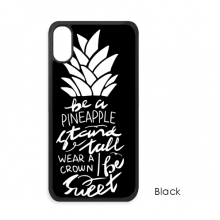 Be a Pineapple Stand Tall Quote Black iPhone X Cases iPhonecase Apple iPhone Cover Phone Case Gift