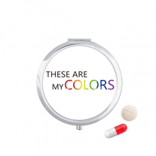LGBT Rainbow Flag These Are My Colors Pill Case Pocket Medicine Storage Box Container Dispenser
