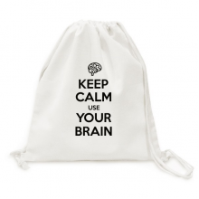 Quote Keep Calm And Use Your Brain Canvas Drawstring Backpack Travel Shopping Bags