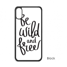 Be Wild and Free Quote iPhone X Cases iPhonecase Apple iPhone Cover Phone Case Gift