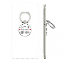 Got It From My Grandpa Present Cell Phone Ring Stand Holder Bracket Universal Smartphones Support Gift