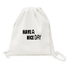 English Quote Design Nice Day Canvas Drawstring Backpack Travel Shopping Bags