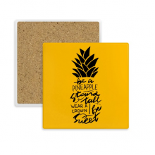 Be a Sweet Pineapple Yellow Quote Square Coaster Cup Mug Holder Absorbent Stone for Drinks 2pcs Gift